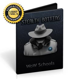 WoW Schools - Stealth Botting 101